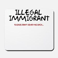 Illegal Immigrant Mousepad