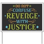 Revenge isn't Justice Yard Sign