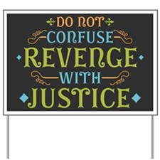 Revenge isn't Justice Yard Sign