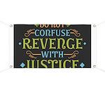 Revenge isn't Justice Banner