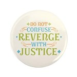 """Revenge isn't Justice 3.5"""" Button (100 pack)"""