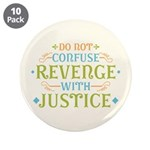 """Revenge isn't Justice 3.5"""" Button (10 pack)"""