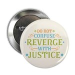 """Revenge isn't Justice 2.25"""" Button (10 pack)"""
