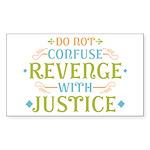 Revenge isn't Justice Sticker (Rectangle)
