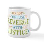 Revenge isn't Justice Mug