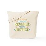 Revenge isn't Justice Tote Bag