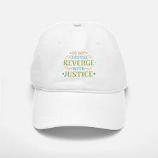 Revenge isn't Justice Baseball Baseball Cap