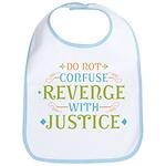Revenge isn't Justice Bib