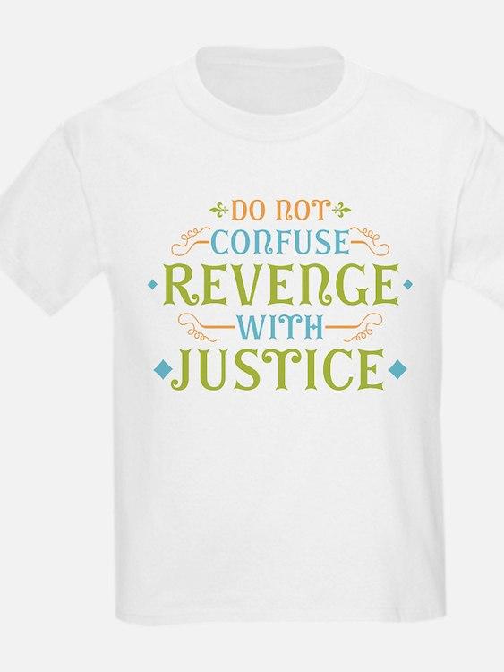 Revenge isn't Justice T-Shirt