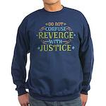 Revenge isn't Justice Sweatshirt (dark)