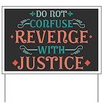 Anti Revenge Yard Sign