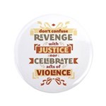 "Justice Not Revenge 3.5"" Button (100 pack)"