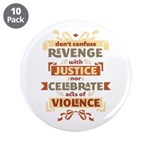 "Justice Not Revenge 3.5"" Button (10 pack)"