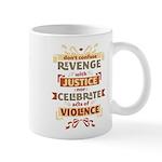 Justice Not Revenge Mug