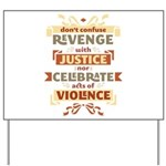Justice Not Revenge Yard Sign