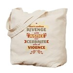 Justice Not Revenge Tote Bag