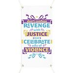 Don't Celebrate Violence Banner