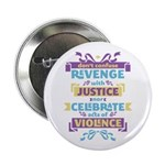 "Don't Celebrate Violence 2.25"" Button (10 pack)"