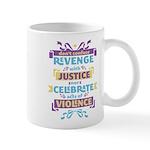 Don't Celebrate Violence Mug