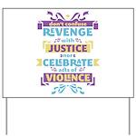 Don't Celebrate Violence Yard Sign