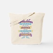 Don't Celebrate Violence Tote Bag