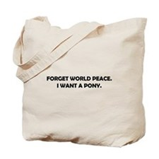 Forget World Peace Tote Bag