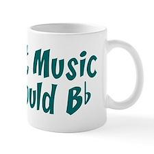 Without Music Life Would B Flat Small Mugs