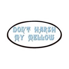 Don't Harsh My Mellow Patches