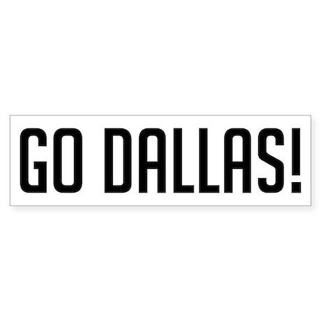 Go Dallas! Bumper Sticker