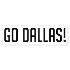 Go Dallas! Bumper Bumper Sticker
