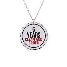 6 Years Clean & Sober Necklace Circle Charm