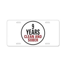 9 Years Clean & Sober Aluminum License Plate