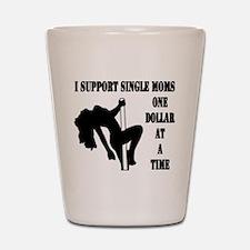 Support single moms 1 Shot Glass