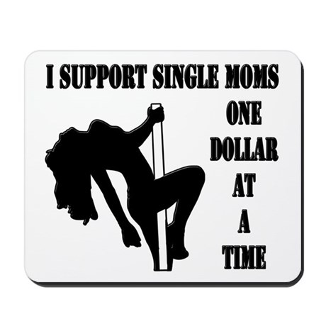 Support single moms 1 Mousepad