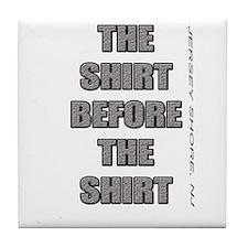 Jersey Shore Shirt before shi Tile Coaster