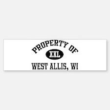 Property of West Allis Bumper Bumper Bumper Sticker