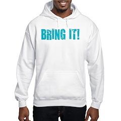 bring it! Hoodie
