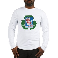 stop waste recycle Long Sleeve T-Shirt