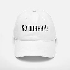 Go Durham! Baseball Baseball Cap