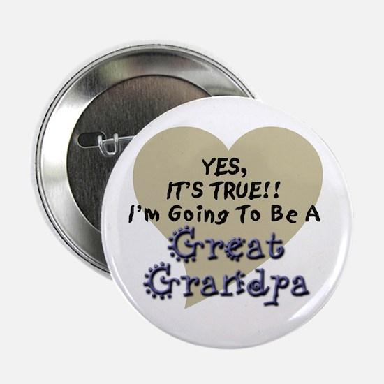 "True, Great Grandpa To Be 2.25"" Button"