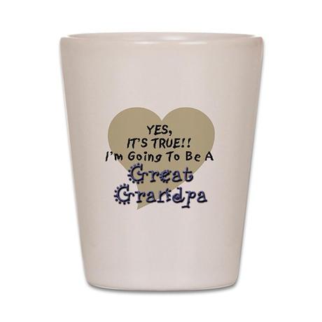 True, Great Grandpa To Be Shot Glass