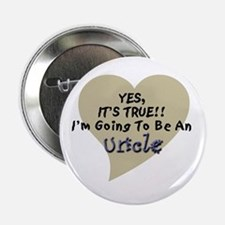"True Uncle To Be 2.25"" Button"