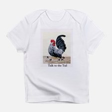 Chicken - Talk to the Tail Infant T-Shirt