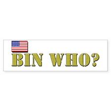 Bin Who? Bumper Sticker
