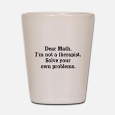 I'm not a therapist... Shot Glass