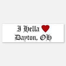 Hella Love Dayton Bumper Bumper Bumper Sticker