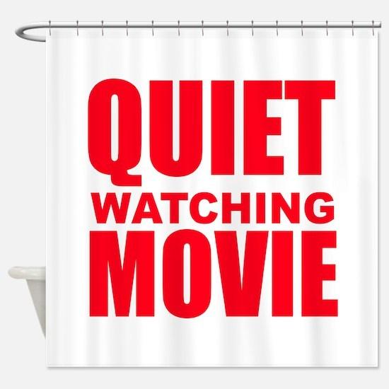 Quiet Watching Movie Shower Curtain
