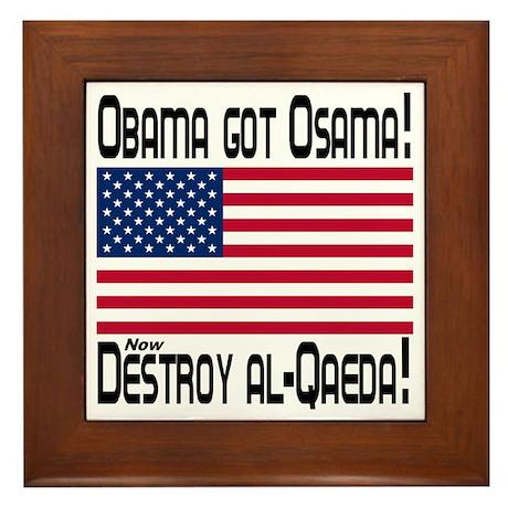 Obama Got Osama! Now Destroy al-Qaeda Framed Tile