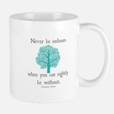 Never Be Indoors Mugs