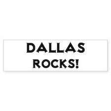 Dallas Rocks! Bumper Bumper Sticker